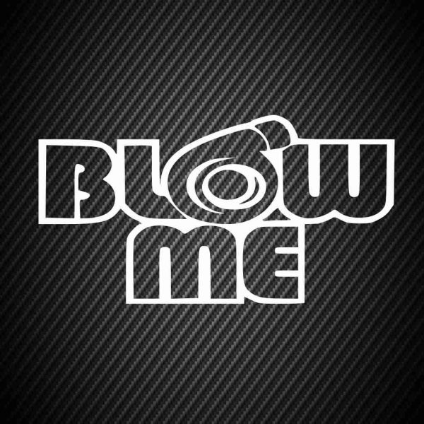Sticker Blow me